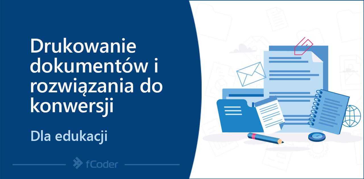 Rozwiązania do drukowania i konwersji dokumentów fCoder dla edukacji